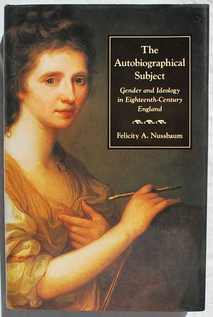 Image for The Autobiographical Subject: Gender and Ideology in Eighteenth-Century England