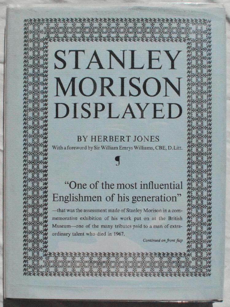 Image for Stanley Morison Displayed: An Examination of His Early Typographic Work.