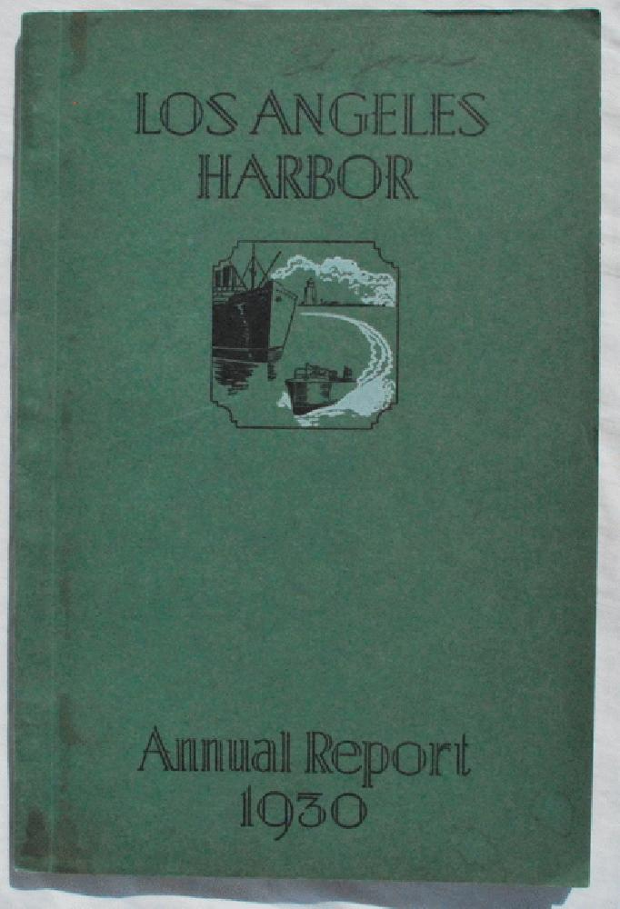Image for Annual Report of the Board of Harbor Commissioners of the City of Los Angeles, California, U.S.A.  Fiscal Year July 1, 1929 to June 30, 1930.