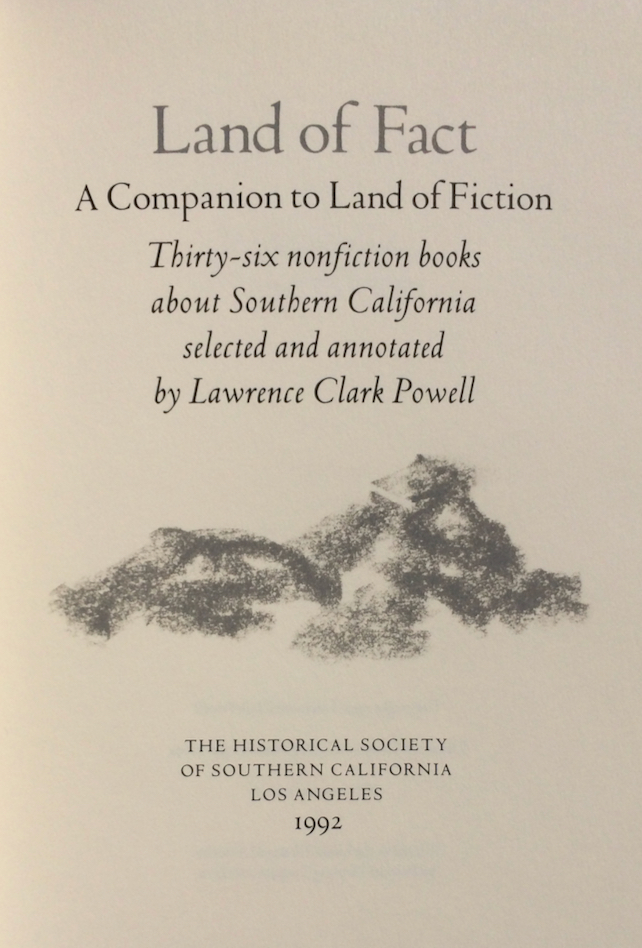 Image for Land of Fact: Thirty-six Nonfiction Books about Southern California Selected and Annotated by Lawrence Clark Powell.