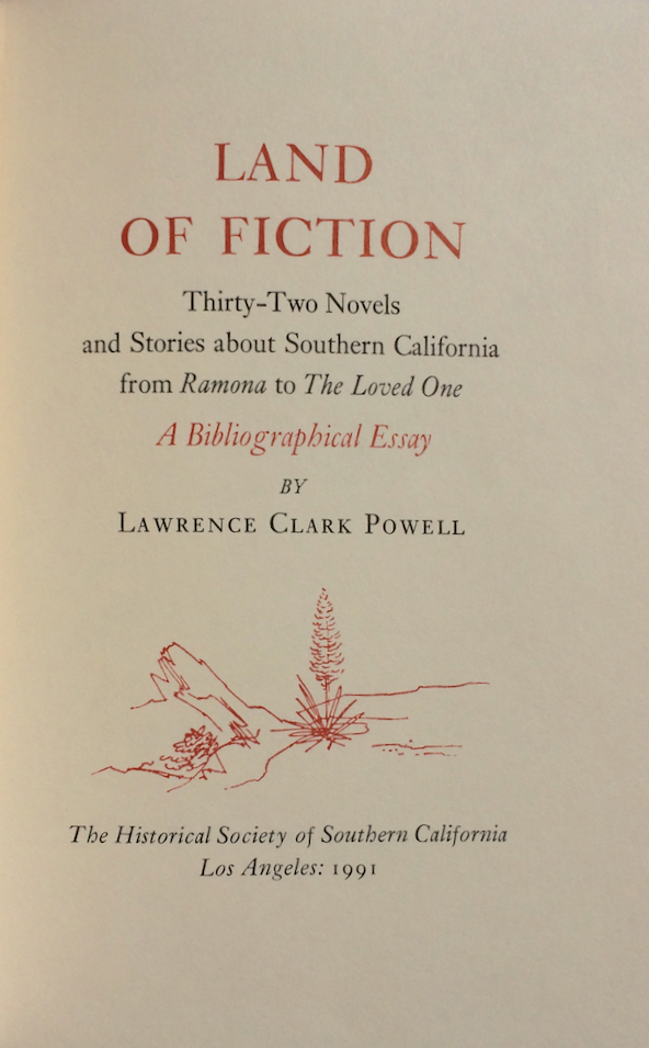 Image for Land of Fiction: Thirty-Two Novels and Stories about Southern California from Ramona to The Loved One. A Bibliographical Essay.