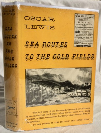 Image for Sea Routes to the Gold Fields: The Migration by Water to California in 1846-1852