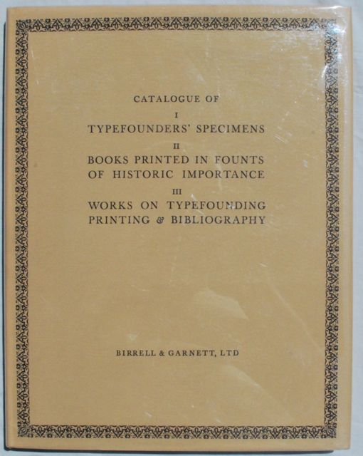 Image for Catalogue of I: Typefounders' Specimens; II: Books Printed in Founts of Historic Importance; III: Works on Typefounding, Printing & Bibliography, Offered for Sale.
