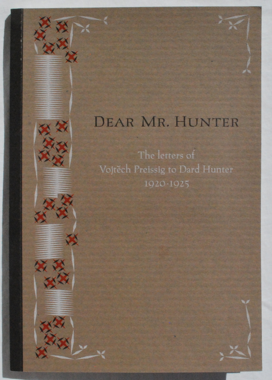 Image for Dear Mr. Hunter: The Letters of Vojtech Preissig to Dard Hunter, 1920-1925.
