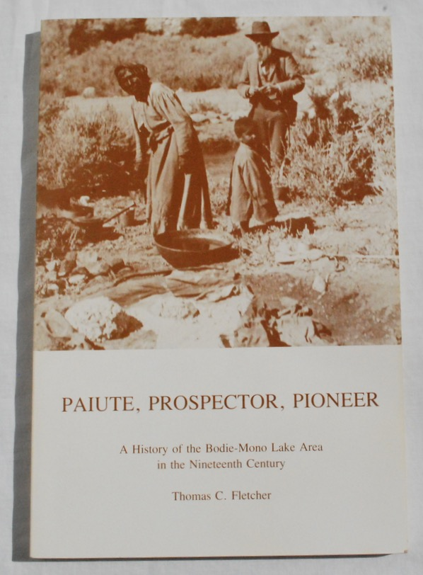 Image for Paiute, Prospector, Pioneer: A History of the Bodie-Mono Lake Area in the Nineteenth Century.