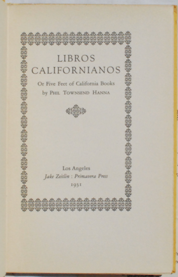 Image for Libros Californianos: Or Five Feet of California Books by Phil Townsend Hanna.
