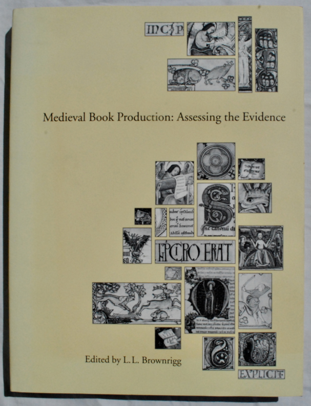 Image for Medieval Book Productions Assessing the Evidence.  Proceedings of the Second Conference of The Seminar in the History of the Book to 1500, Oxford, July 1988