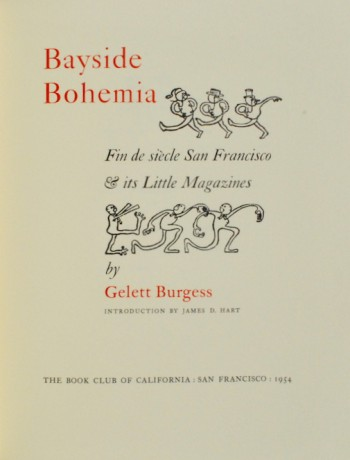Image for Bayside Bohemia: Fin de Siecle San Francisco & its Little Magazines. Introduction by James D. Hart