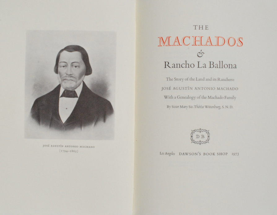 Image for The Machados & Rancho La Ballona: The Story of the Land and its Ranchero.  Jose Agustin Antonio Machado, With a Genealogy of the Machado Family.