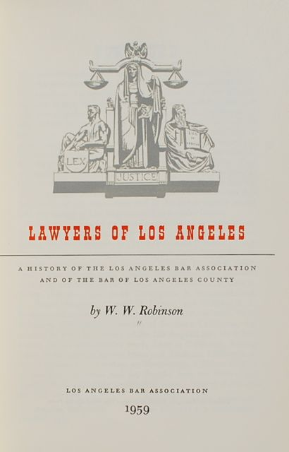 Image for Lawyers of Los Angeles: A History of the Los Angeles Bar Association and of the Bar of Los Angeles County.