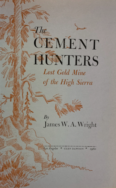 Image for The Cement Hunters: Lost Gold Mine of the High Sierra