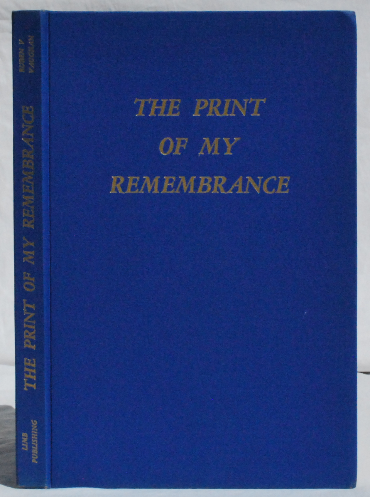 Image for The Print of My Remembrance: An Autobiography.