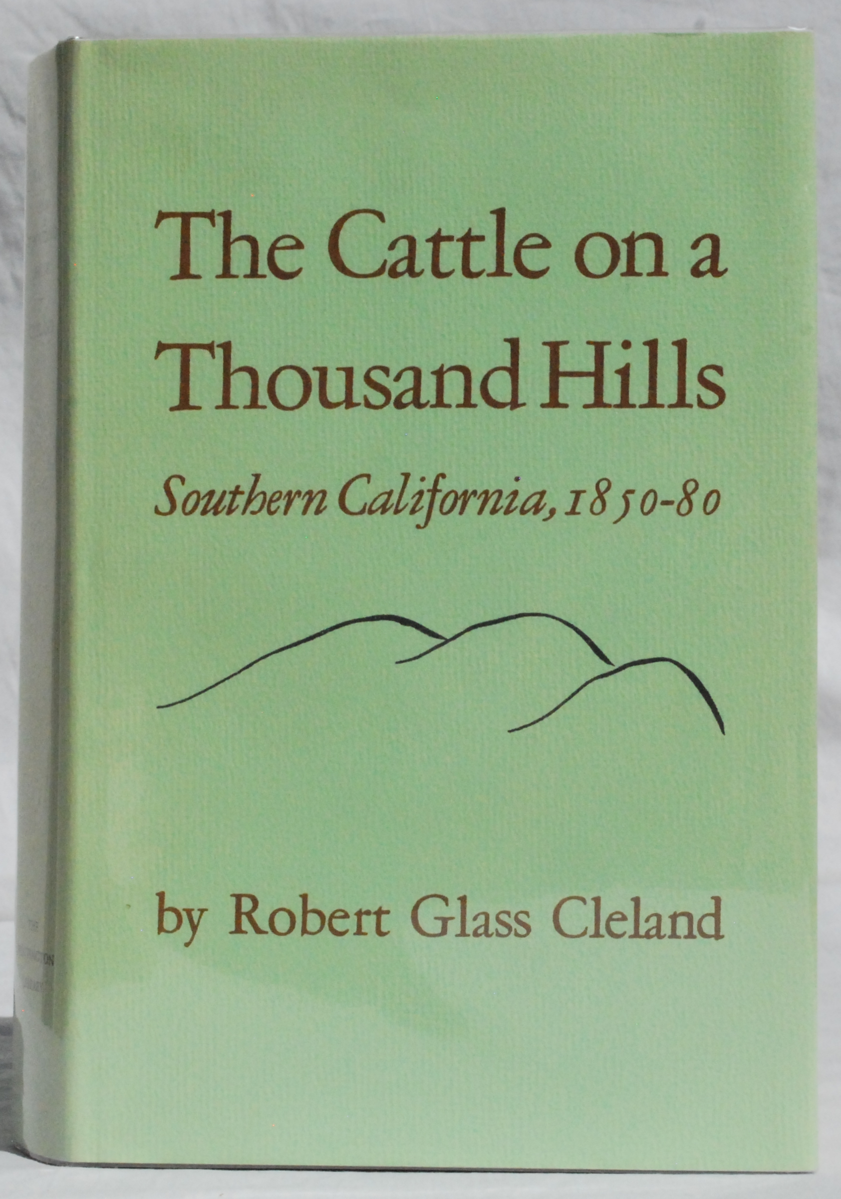 Image for The Cattle on a Thousand Hills, Southern California, 1850-1880.
