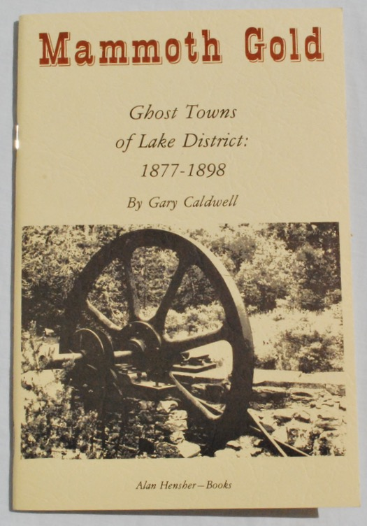Image for Mammoth Gold: Ghost Towns of Lake District: 1877-1898.