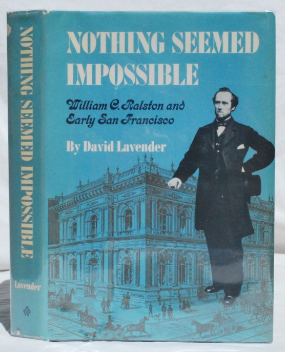 Image for Nothing Seemed Impossible: William C. Ralston and Early San Francisco.