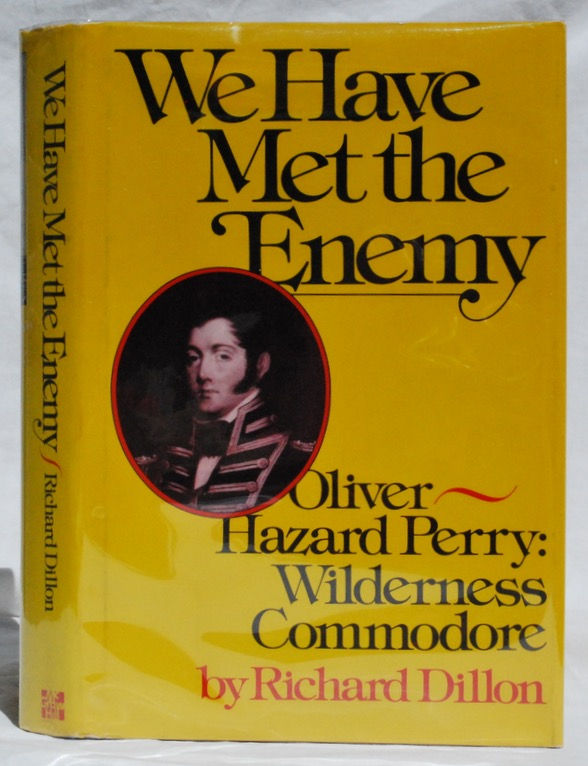 Image for We Have Met the Enemy: Oliver Hazard Perry: Wilderness Commodore.