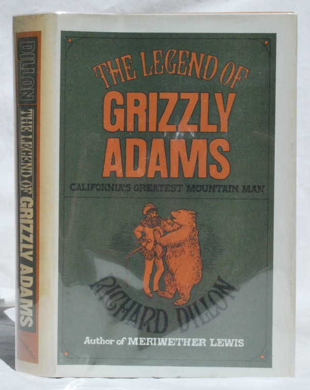Image for The Legend of Grizzly Adams: California's Greatest Mountain Man.
