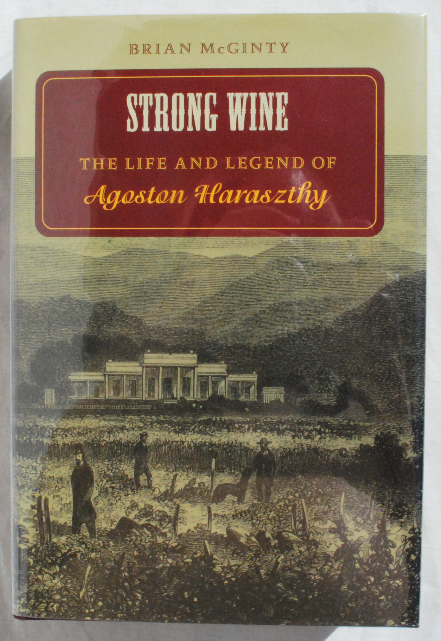 Image for Strong Wine: The Life and Legend of Agoston Haraszthy.