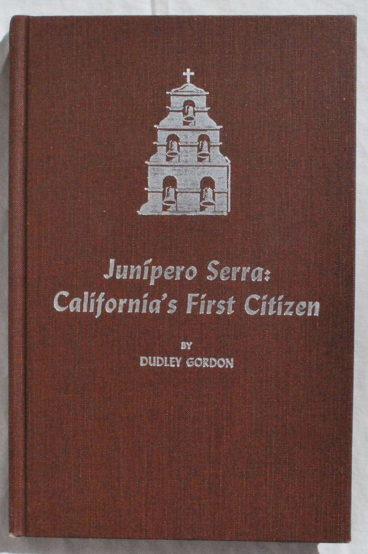 Image for Junipero Serra: California's First Citizen.