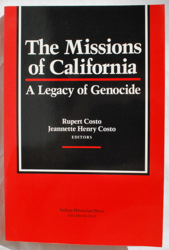 Image for The Missions of California, A Legacy of Genocide.