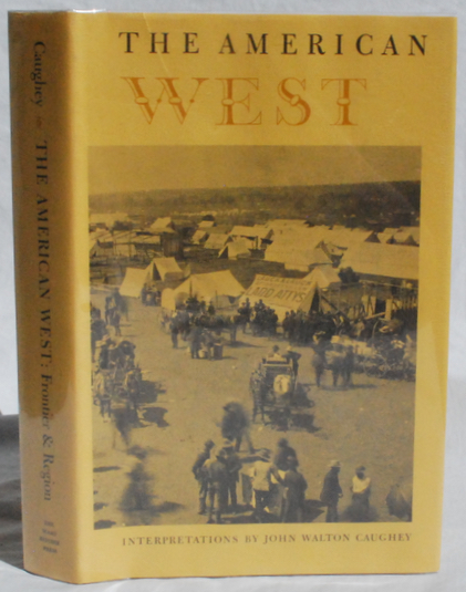 Image for The American West Frontier & Region: Interpretations by John Walton Caughey.