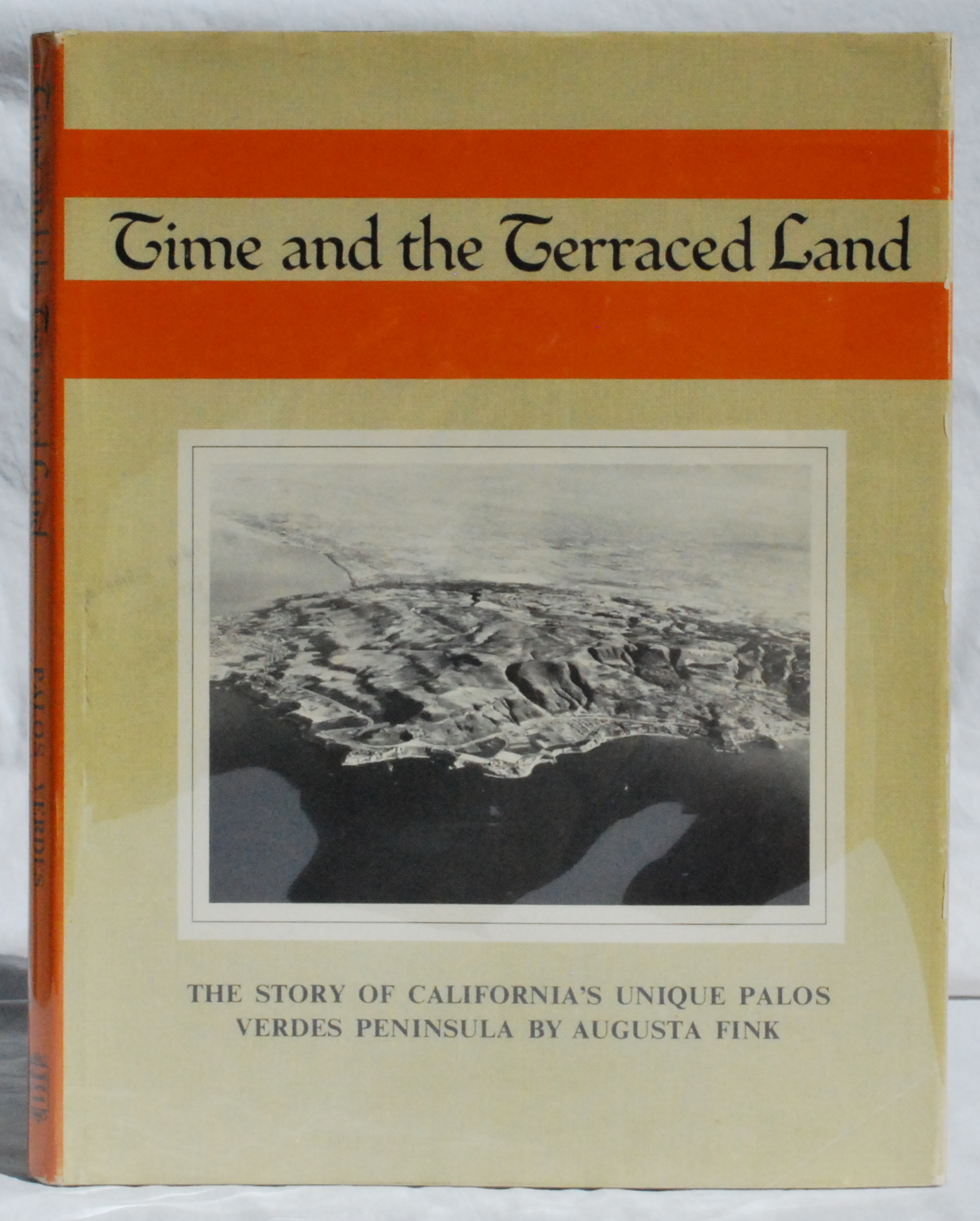 Image for Time and the Terraced Land: The Story of California's Unique Palos Verdes Peninsula by Augusta Fink.