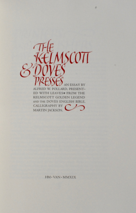 Image for The Kelmscott & Doves Presses. An Essay by Alfred W. Pollard, Presented with Leaves from the Kelmscott Golden Legend and the Doves English Bible. Calligraphy by Martin Jackson