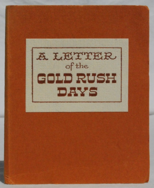 Image for A Letter of the Gold Rush Days, From John Kagy to his Brother, 1853.