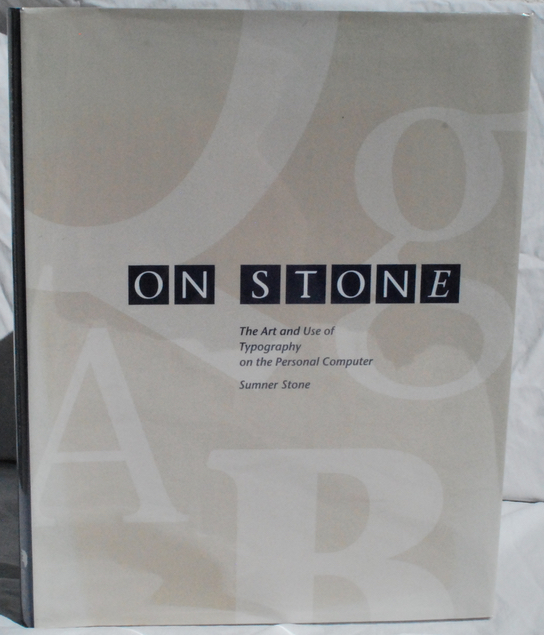 Image for On Stone: The Art and Use of Typography on the Personal Computer