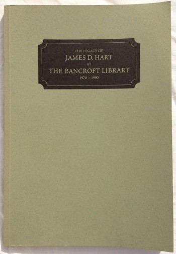 Image for The Legacy of James D. Hart at The Bancroft Library, 1970-1990