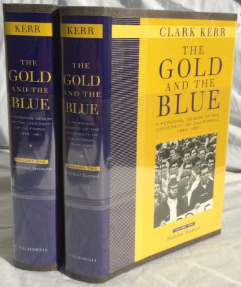 Image for The Gold and the Blue: A Personal Memoir of the University of California, 1949 - 1967