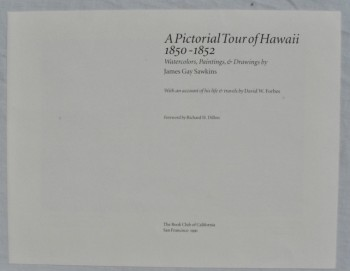 Image for A Pictorial Tour of Hawaii, 1850-1852. Watercolors, Paintings, & Drawings by... With an Account of His Life & Travels by David W. Forbes. Foreword by Richard H. Dillon