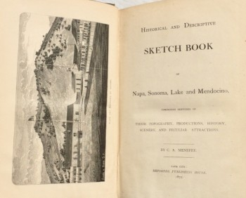 Image for Historical and Descriptive Sketch Book of Napa, Sonoma, Lake and Mendocino, Comprising Sketches of Their Topography, Productions, History, Scenery, and Peculiar Attractions