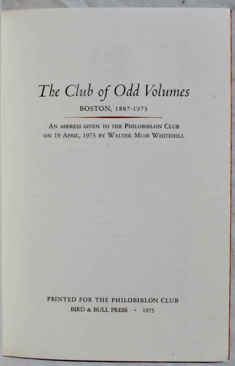 Image for The Club of Odd Volumes, Boston, 1887-1973. An Address Given to the Philobiblon Club on 19 April, 1973 by Walter Muir Whitehill.