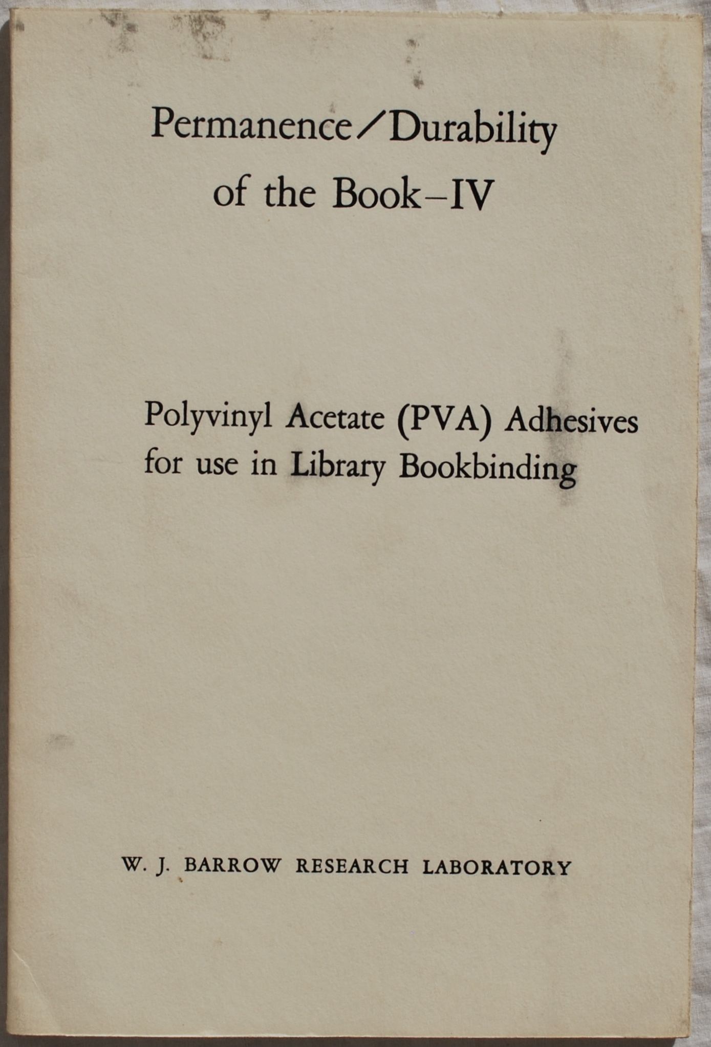 Image for Permanence/Durability of the Book - IV: Polyvinyl Acetate (PVA) Adhesives For Use In Library Bookbinding.