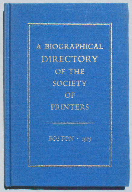 Image for A Biographical Directory of the Society of Printers.