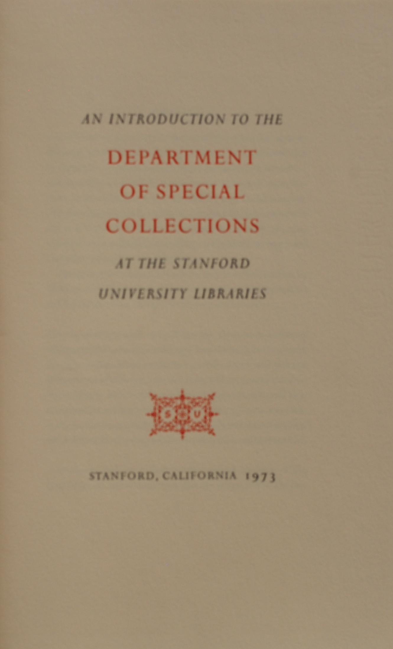 Image for An Introduction to the Department of Special Collections at the Stanford University Libraries.