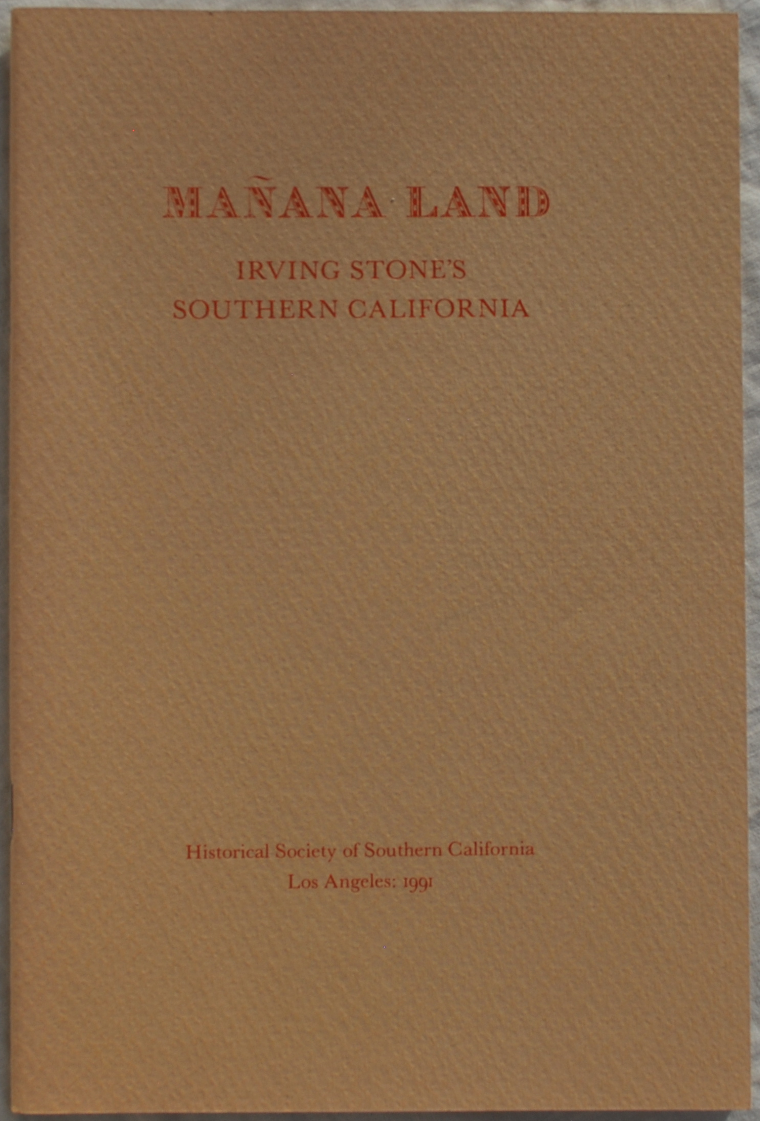 Image for Manana Land: Irving Stone's Southern California, Selections from Men to Match My Mountains
