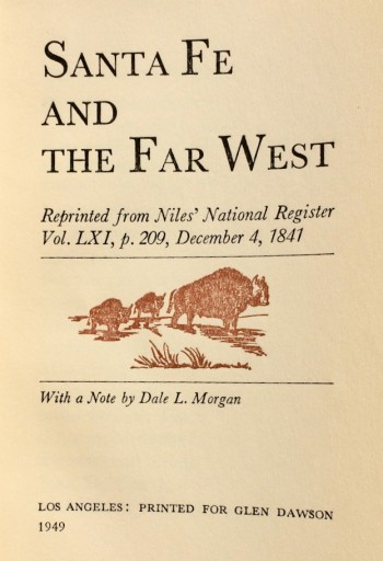 Image for Santa Fe and The Far West: Reprinted from Niles' National Register, Vol. LXI, p. 209, December 4, 1841. With a Note by Dale L. Morgan
