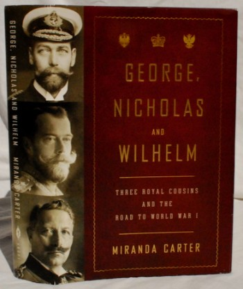 Image for George, Nicholas and Wilhelm: Three Royal Cousins and the Road to World War I