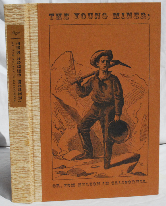 Image for The Young Miner; Or, Tom Nelson in California.  Introduction and Bibliographical Note by John Seelye