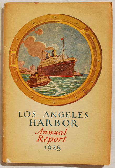 Image for Annual Report of the Board of Harbor Commissioners of the City of Los Angeles, California, U.S.A.  Fiscal Year July 1, 1927 to June 30, 1928.