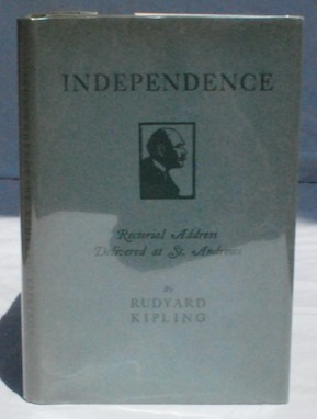 Image for Independence: Rectorial Address Delivered at St. Andrews October 10, 1923
