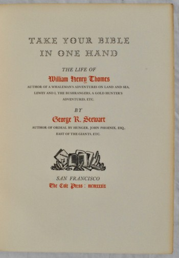Image for Take Your Bible in One Hand: The Life of William Henry Thomes, Author of A Whaleman's Adventures on Land and Sea, Lewey and I, The Bushrangers, A Gold Hunter's Adventures, etc.