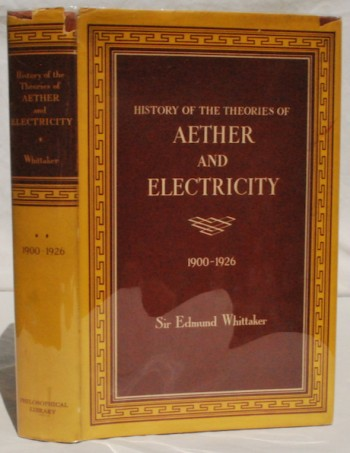Image for History of the Theories of Aether and Electricity: The Modern Theories, 1900-1926