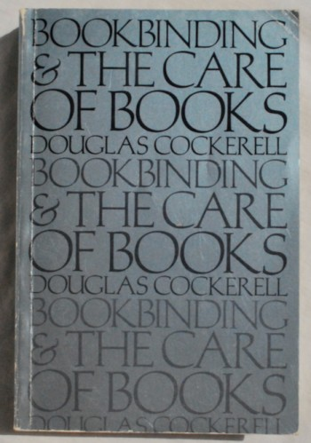 Image for Bookbinding and the Care of Books: A Text Book for Book Binders and Librarians