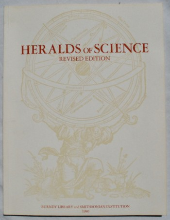 Image for Heralds of Science, as represented by two hundred epochal books and pamphlets in the Dibner Library, Smithsonian Institution