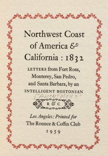 Image for Northwest Coast of America & California: 1832. Letters from Fort Ross, Monterey, San Pedro, and Santa Barbara, by an Intelligent Bostonian.