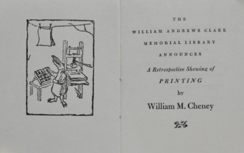 Image for The William Andrews Clark Memorial Library Announces A Retrospective Showing of Printing by William M. Cheney