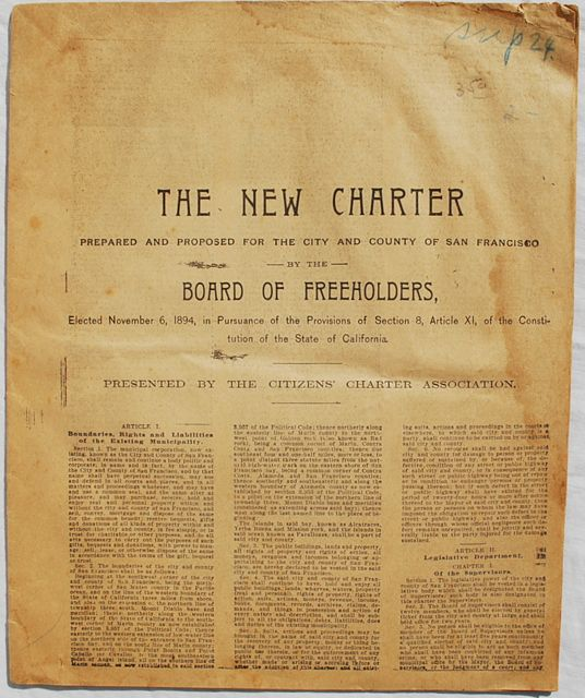 The New Charter Prepared and Proposed for the City and County of San  Francisco by the Board of Freeholders, Elected November 6, 1894, in  Pursuance of